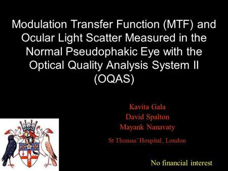 Modulation Transfer Function (MTF) and Ocular Light Scatter Measured in the Normal Pseudophakic Eye with the Optical Quality Analysis System II (OQAS)