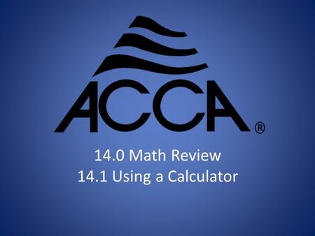 14.0 Math Review 14.1 Using a Calculator Calculator 3.141592654.