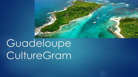 Guadeloupe CultureGram. Place  When you enter Guadeloupe, if you look to the left you will see the beautiful roman catholic church called Basse-Terre.