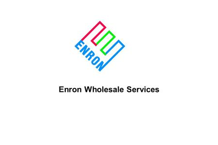 Enron Wholesale Services. AC_01_EWS-1 Enron Wholesale Services Strong Execution in North America and Europe –Leading Market Position in Every Commodity.