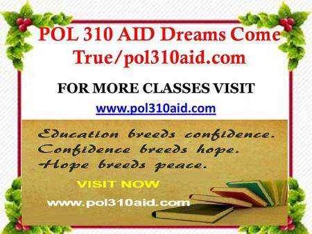 POL 310 AID Dreams Come True/pol310aid.com FOR MORE CLASSES VISIT www.pol310aid.com.
