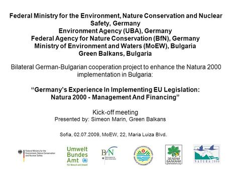 Federal Ministry for the Environment, Nature Conservation and Nuclear Safety, Germany Environment Agency (UBA), Germany Federal Agency for Nature Conservation.