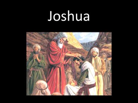 Joshua. Book of Joshua Timeline Moses sees the promised land and is then translated.