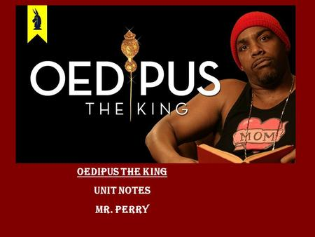 Oedipus the king Unit notes Mr. perry. Modern Day Theaters…