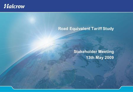Road Equivalent Tariff Study Stakeholder Meeting 13th May 2009.