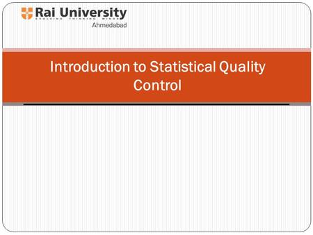 Introduction to Statistical Quality Control. The Meaning of Quality and Quality Improvement 1-1.1 Dimensions of Quality 1-1.2 Quality Engineering Technology.