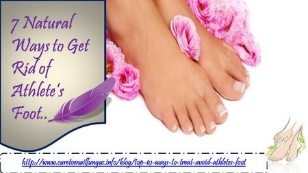 7 Natural Ways to Get Rid of Athlete's Foot..