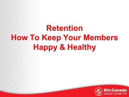 Retention How To Keep Your Members Happy & Healthy.