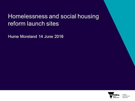 Homelessness and social housing reform launch sites Hume Moreland 14 June 2016.