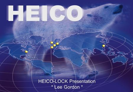 1 HEICO HEICO-LOCK Presentation * Lee Gordon *. 2 Limitations of Friction Based Fasteners Joints loosen due to dynamic or vibrating loads Advantages of.