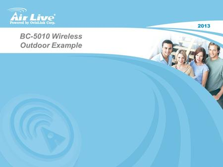 BC-5010 Wireless Outdoor Example. X.USB The BC-5010 features a powerful processor and USB 2.0 ports. It can support the AirLive X.USB which is a wireless.