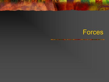Forces. Log into my website, click the Introduction to Forces Notes On a note card, define the following terms: Force Newton Unbalanced force Contact.