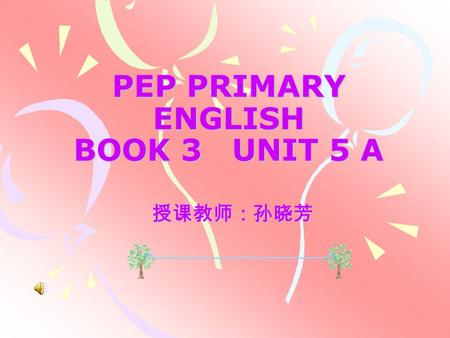 PEP PRIMARY ENGLISH BOOK 3 UNIT 5 A 授课教师:孙晓芳 Warm up Make the cake. Show me the hamburger. Pass me the French fries. Cut the bread. Eat the hot dog.