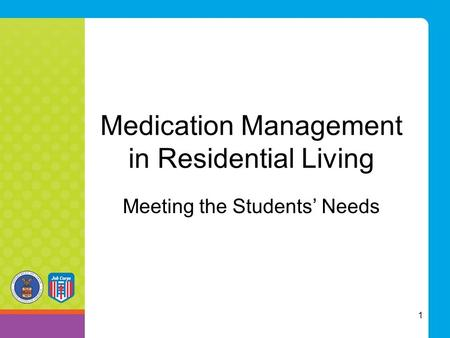 Medication Management in Residential Living Meeting the Students' Needs 1.