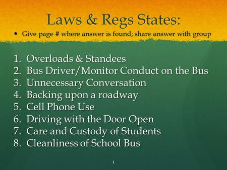 Laws & Regs States: Give page # where answer is found; share answer with group Give page # where answer is found; share answer with group 1.Overloads &