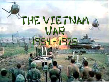 "The Vietnam War 1954 - 1975 Background to the War zFrance controlled ""Indochina"" since the late 19 th century zJapan took control during World War II."