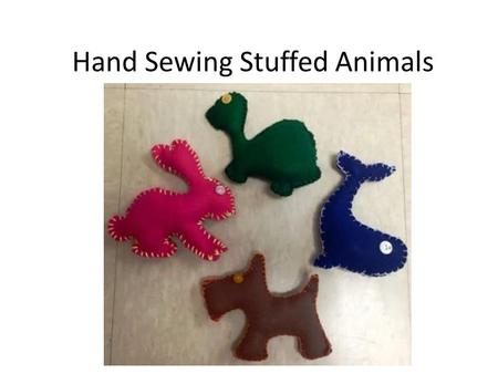 Hand Sewing Stuffed Animals. Pin vs. Needle Pins have Heads Needles have an Eye.