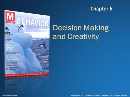 Copyright © 2012 by The McGraw-Hill Companies, Inc. All rights reserved. McGraw-Hill/Irwin Decision Making and Creativity.
