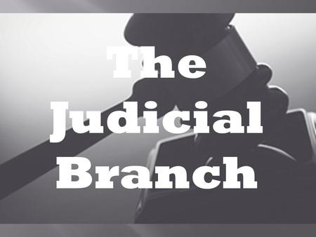 "The Judicial Branch. Dual Court System State Courts District and Circuit Appeals Supreme Federal Courts Supreme Court ""lesser courts"" State courts can."