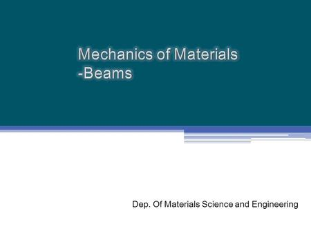 Mechanics of Materials -Beams