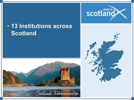 13 Institutions across Scotland. Why Scotland? University of Stirling University of Aberdeen Scottish Agriculture College University of Abertay Dundee.