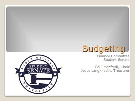 1 Budgeting Finance Committee Student Senate Paul Manfredi, Chair Jesse Langknecht, Treasurer.