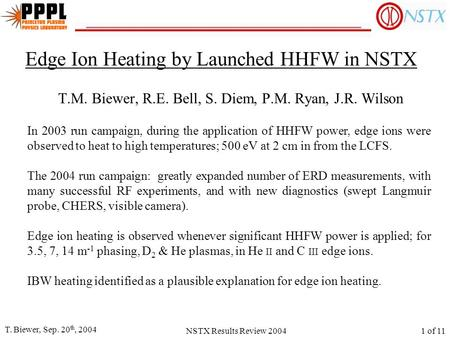 T. Biewer, Sep. 20 th, 2004 NSTX Results Review 20041 of 11 Edge Ion Heating by Launched HHFW in NSTX T.M. Biewer, R.E. Bell, S. Diem, P.M. Ryan, J.R.