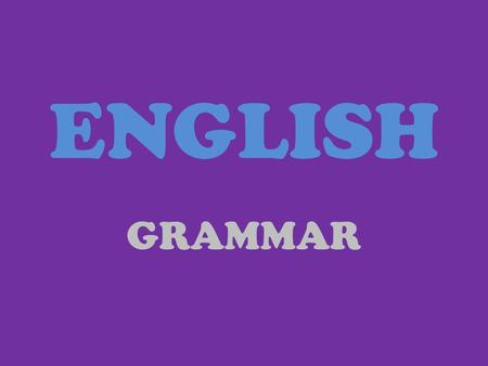 "ENGLISH GRAMMAR. TENSE CHANGES DIRECTINDIRECT Present simple He said, "" I type letters"" Present continous He said, ""I'm typing letters"" Present perfect."
