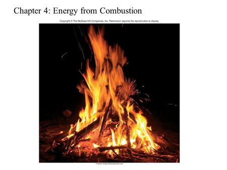Chapter 4: Energy from Combustion. ENERGY? Like the energy of a crowd, you can't see it, can't measure it, but you know it is there. What do you think.
