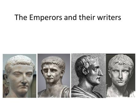 The Emperors and their writers. The second section of the exam The 40 mark question has two options One will have an option to focus on the Emperors,