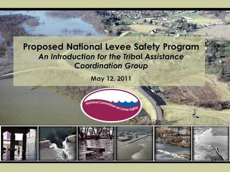 K1 Proposed National Levee Safety Program An Introduction for the Tribal Assistance Coordination Group May 12, 2011.