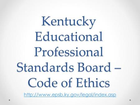 Kentucky Educational Professional Standards Board – Code of Ethics