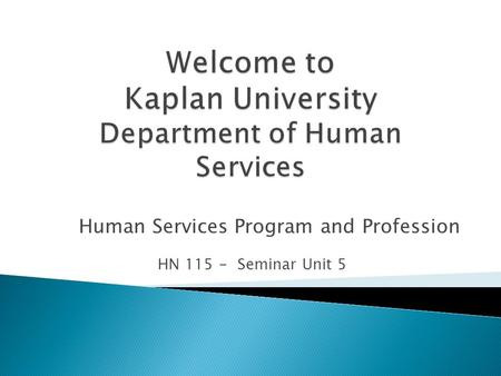 human services program and profession Program tracks course content cross the difference between human services and social work human services professionals are prepared to work as human.