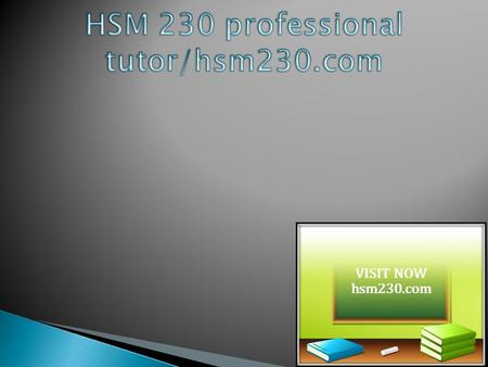 HSM 230 Entire Course HSM 230 Week 1 Assignment Ethics and Law Presentation  HSM 230 Week 1 Assignment Ethics and Law Presentation  HSM 230 Week 1 CheckPoint.