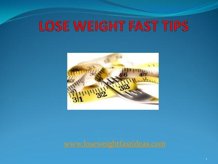 Www.loseweightfastideas.com 1. Trying to lose weight fast may be difficult and the results you get often are temporary. In case you cannot control your.