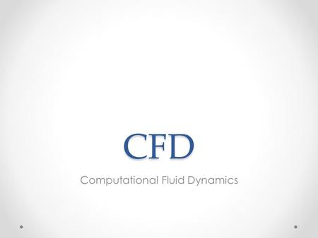 CFD Computational Fluid Dynamics. What is CFD? CFD is a form of digitally testing the airflow through the internals of a building. Computational fluid.