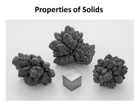 Properties of Solids. Intermolecular Forces of Attraction Ch. 11 is about liquids and solids… where the attraction between particles allows the formation.