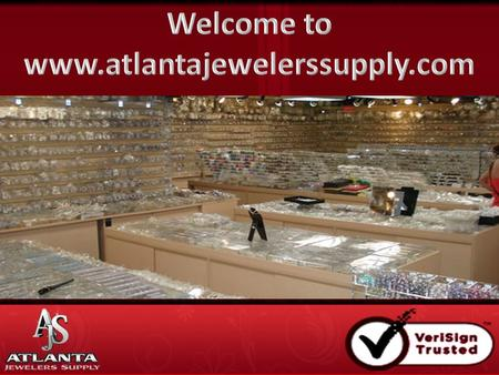 Welcome Atlanta Jewelers Supply Atlanta Jewelers Supply is forever committed to giving our customers the best quality, value, service and selection of.