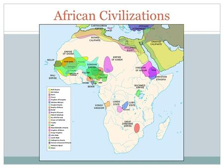 African Civilizations. I. Early Societies Many early African societies based on small social units, the family  Stateless societies – organized around.