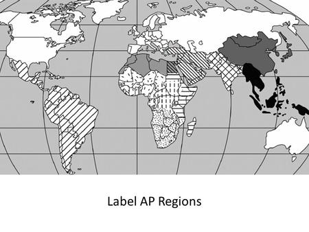 Label AP Regions. Period 3: Regional and Transregional lnteractions, c. 600 C.E. to c. 1450 CE 3.1 Expansion and Intensification of Communication and.