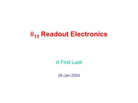  13 Readout Electronics A First Look 28-Jan-2004.
