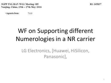 WF on Supporting different Numerologies in a NR carrier LG Electronics, [Huawei, HiSilicon, Panasonic], 3GPP TSG RAN WG1 Meeting #85R1-165837 Nanjing,