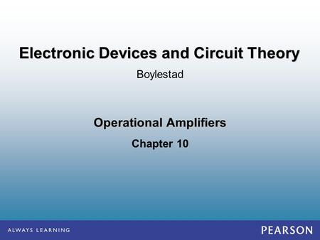 Operational Amplifiers Chapter 10 Boylestad Electronic Devices and Circuit Theory.