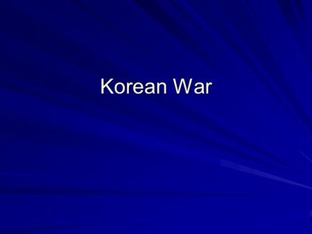 Korean War. Background 1945 after Truman dropped the bomb Japan surrendered to the allies. Russia was fighting Japan on the Asian continent as well. Korea.
