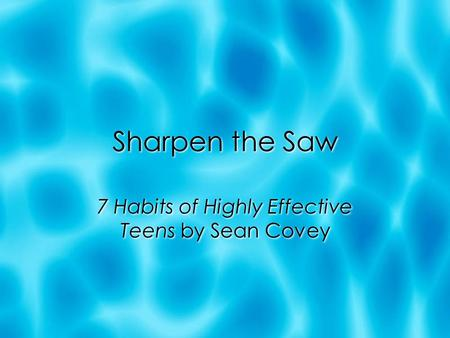 7 Habits of Highly Effective Teens by Sean Covey
