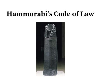 an analysis of first rules of law by hammurabi The role of rules in computational law  hammurabi had the laws of the land  computational law is the first revolutionary bit of progress in this regard.