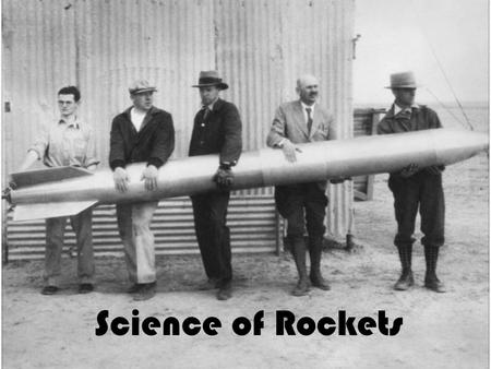 Science of Rockets. Rockets Development - A rocket is a device expelling gas in one direction to move the rocket in the opposite direction. - Rocket technology.