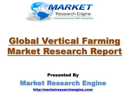 Global Vertical Farming Market Research Report Presented By Market Research Engine
