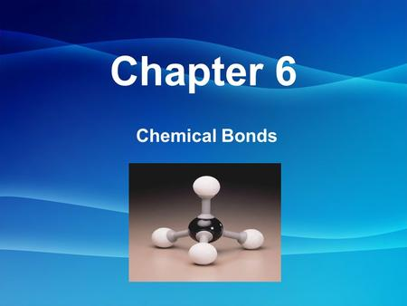 Chapter 6 Chemical Bonds. Terms: Molecule- a neutral group of atoms held together by covalent bonds Molecular Compound- compound made of molecules Chemical.