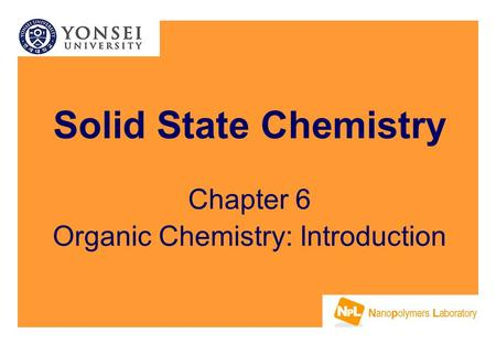Solid State Chemistry Chapter 6 Organic Chemistry: Introduction.